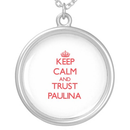 Keep Calm and TRUST Paulina Necklace