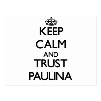Keep Calm and trust Paulina Post Cards