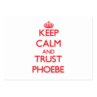Keep Calm and TRUST Phoebe Business Cards
