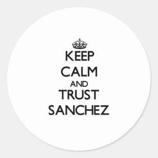 Keep calm and Trust Sanchez Round Stickers