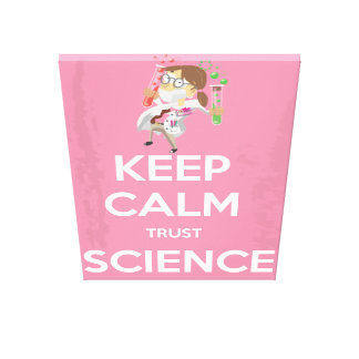 Keep Calm and Trust Science Canvas Print
