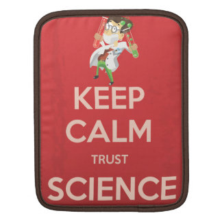 Keep Calm and Trust Science Sleeve For iPads