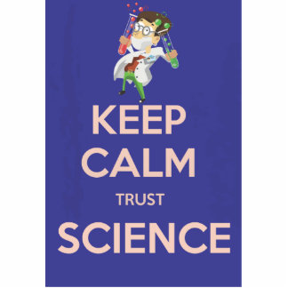 Keep Calm and Trust Science Statuette