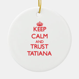 Keep Calm and TRUST Tatiana Double-Sided Ceramic Round Christmas Ornament