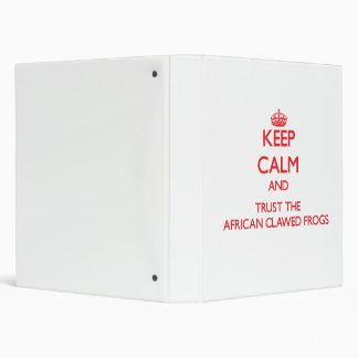Keep calm and Trust the African Clawed Frogs Binder
