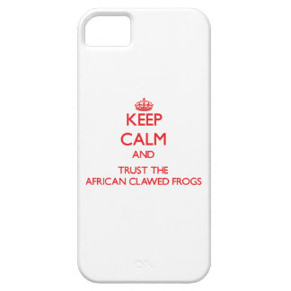 Keep calm and Trust the African Clawed Frogs iPhone 5/5S Cases