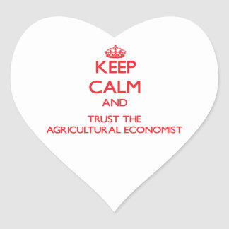 Keep Calm and Trust the Agricultural Economist Heart Sticker