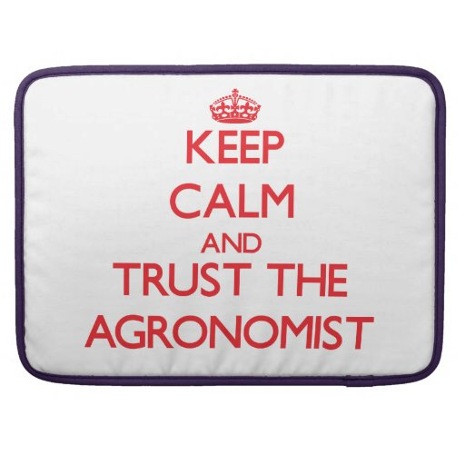 Keep Calm and Trust the Agronomist Sleeve For MacBooks