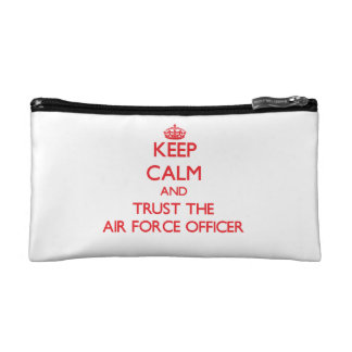 Keep Calm and Trust the Air Force Officer Makeup Bag