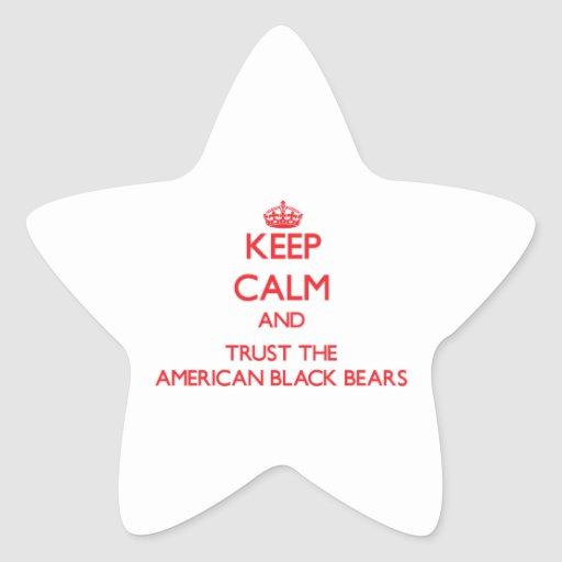 Keep calm and Trust the American Black Bears Star Stickers
