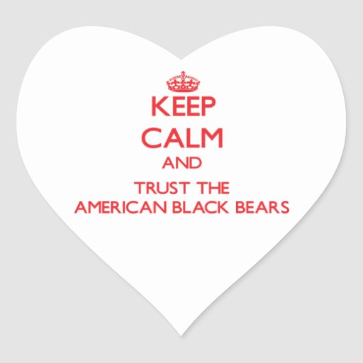 Keep calm and Trust the American Black Bears Sticker