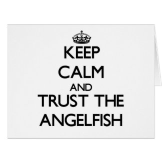 Keep calm and Trust the Angelfish Large Greeting Card