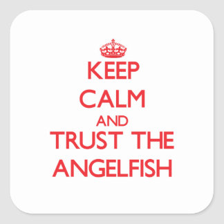 Keep calm and Trust the Angelfish Stickers
