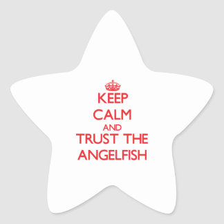 Keep calm and Trust the Angelfish Sticker