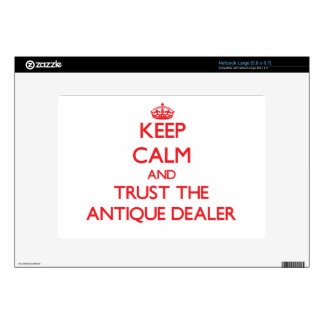 Keep Calm and Trust the Antique Dealer Large Netbook Skin