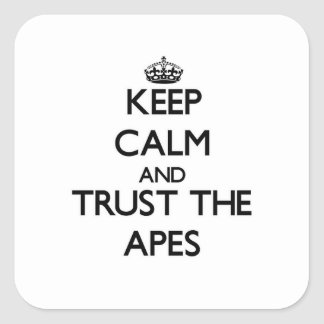 Keep calm and Trust the Apes Square Sticker