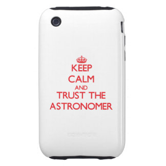 Keep Calm and Trust the Astronomer iPhone 3 Tough Cases