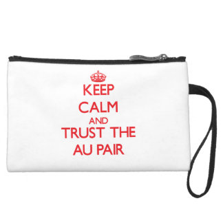 Keep Calm and Trust the Au Pair Wristlet Purses