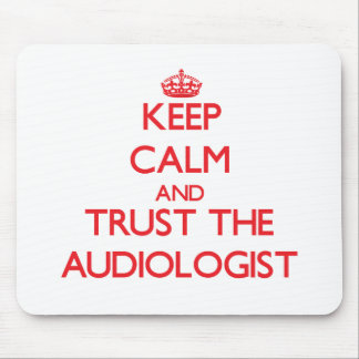 Keep Calm and Trust the Audiologist Mouse Pad
