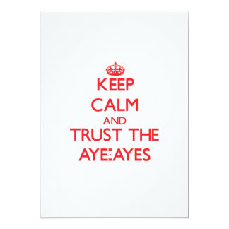 Keep calm and Trust the Aye-Ayes 5x7 Paper Invitation Card