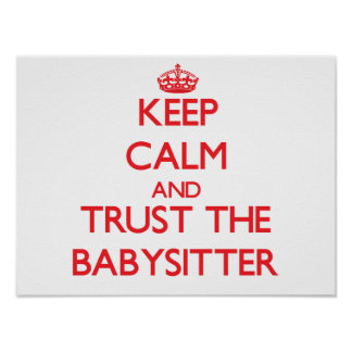Keep Calm and Trust the Babysitter Print