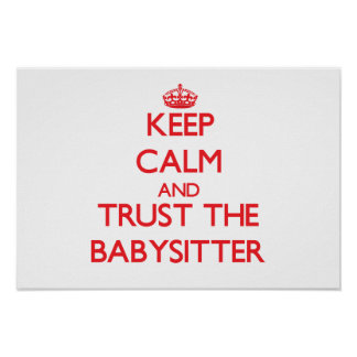 Keep Calm and Trust the Babysitter Poster