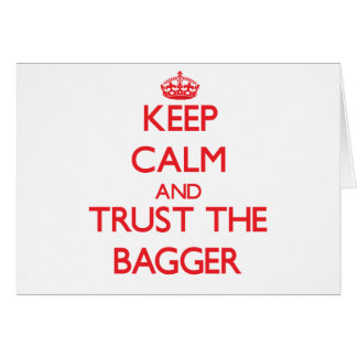 Keep Calm and Trust the Bagger Greeting Card