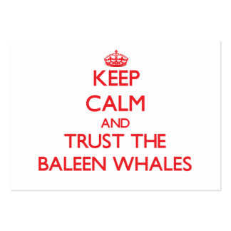 Keep calm and Trust the Baleen Whales Business Card Templates
