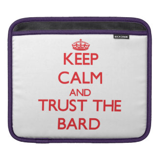 Keep Calm and Trust the Bard Sleeves For iPads