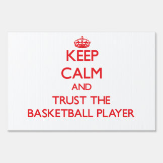 Keep Calm and Trust the Basketball Player Signs