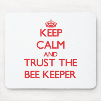 Keep Calm and Trust the Bee Keeper Mousepad