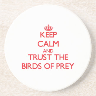 Keep calm and Trust the Birds Of Prey Drink Coaster
