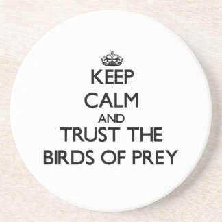 Keep calm and Trust the Birds Of Prey Drink Coasters