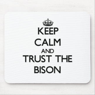 Keep calm and Trust the Bison Mouse Pad