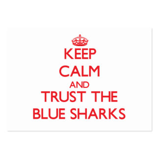 Keep calm and Trust the Blue Sharks Large Business Cards (Pack Of 100)