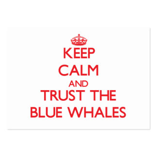 Keep calm and Trust the Blue Whales Large Business Cards (Pack Of 100)