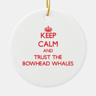 Keep calm and Trust the Bowhead Whales Christmas Tree Ornaments