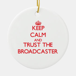 Keep Calm and Trust the Broadcaster Double-Sided Ceramic Round Christmas Ornament