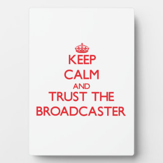 Keep Calm and Trust the Broadcaster Photo Plaque