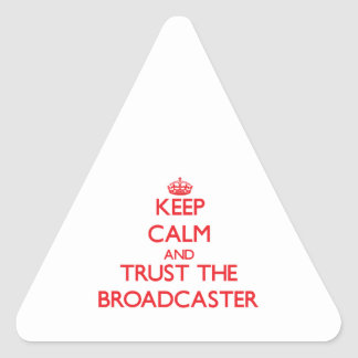 Keep Calm and Trust the Broadcaster Triangle Sticker