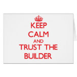 Keep Calm and Trust the Builder Greeting Card