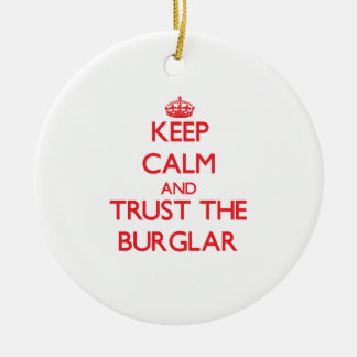 Keep Calm and Trust the Burglar Double-Sided Ceramic Round Christmas Ornament