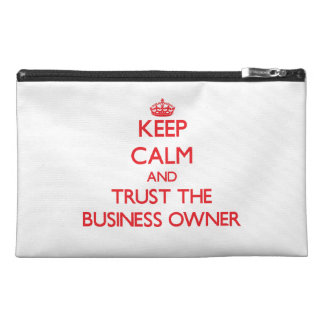 Keep Calm and Trust the Business Owner Travel Accessories Bag