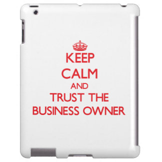 Keep Calm and Trust the Business Owner