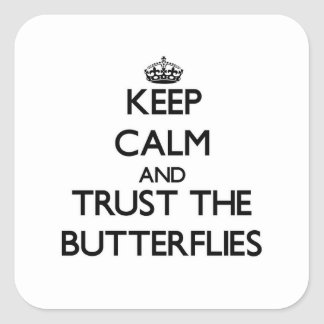 Keep calm and Trust the Butterflies Square Sticker