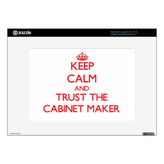 Keep Calm and Trust the Cabinet Maker Decal For Large Netbook