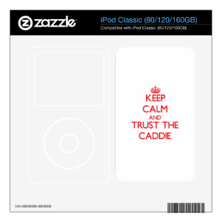 Keep Calm and Trust the Caddie Decals For iPod Classic