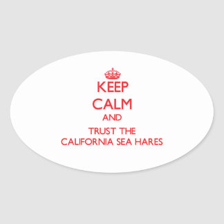 Keep calm and Trust the California Sea Hares Oval Stickers