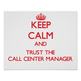 Keep Calm and Trust the Call Center Manager Posters