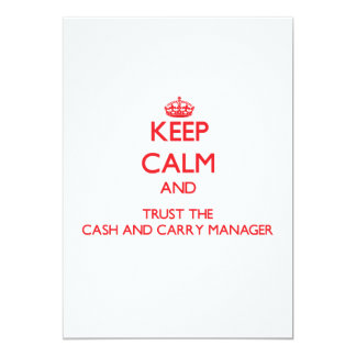 """Keep Calm and Trust the Cash And Carry Manager 5"""" X 7"""" Invitation Card"""